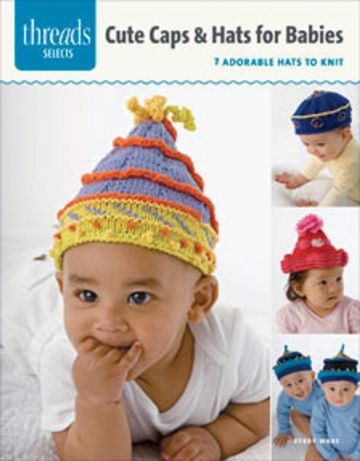 Caps and Hats for Baby Knitting Booklet- 7 Adorable Hats to Knit